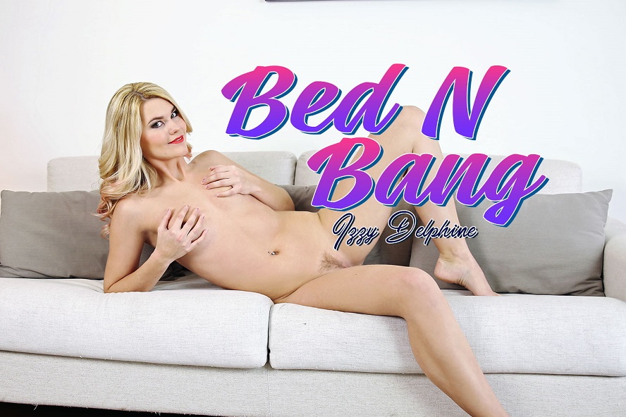 BedNBang, Izzy Delphine, February 23, 2017, 3d vr porno, HQ 1920