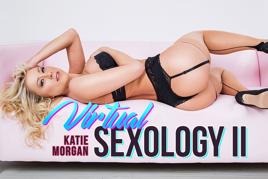 Virtual Sexology II: Female POV, Katie Morgan, June 06, 2017, 3d vr porno, HQ 1920