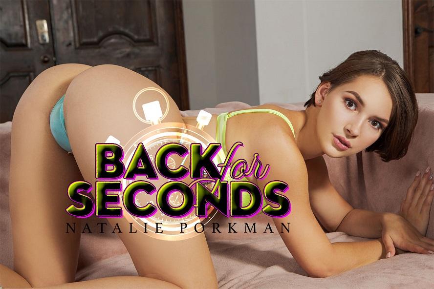 Back For Seconds, Natalie Porkman, November 07, 2019, 3d vr porno, HQ 2700