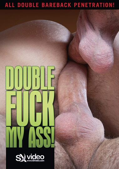 SXVideo - Double Fuck My Ass