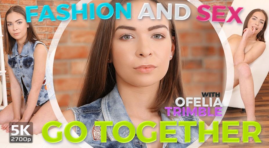 Fashion and sex go together, Ofelia Trimble, January 10, 2019, 3d vr porno, HQ 1920