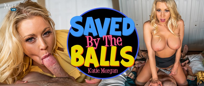Saved by the Balls, Katie Morgan, 6 February, 2020, 3d vr porno, HQ 2300