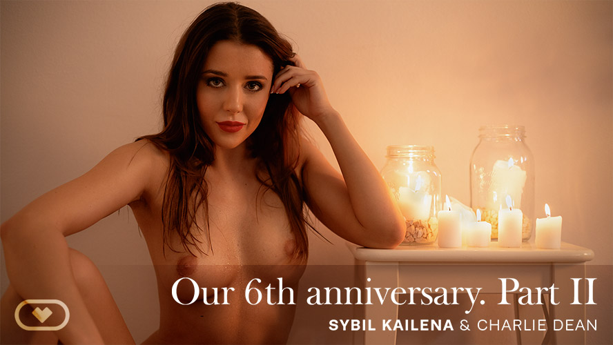 Our 6th anniversary PART II, Sybil Kailena, Jan 20, 2020, 5k 3d vr porno, HQ 2700