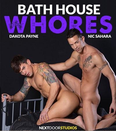 NextDoorRaw - Dakota Payne & Nic Sahara - Bath House Whores