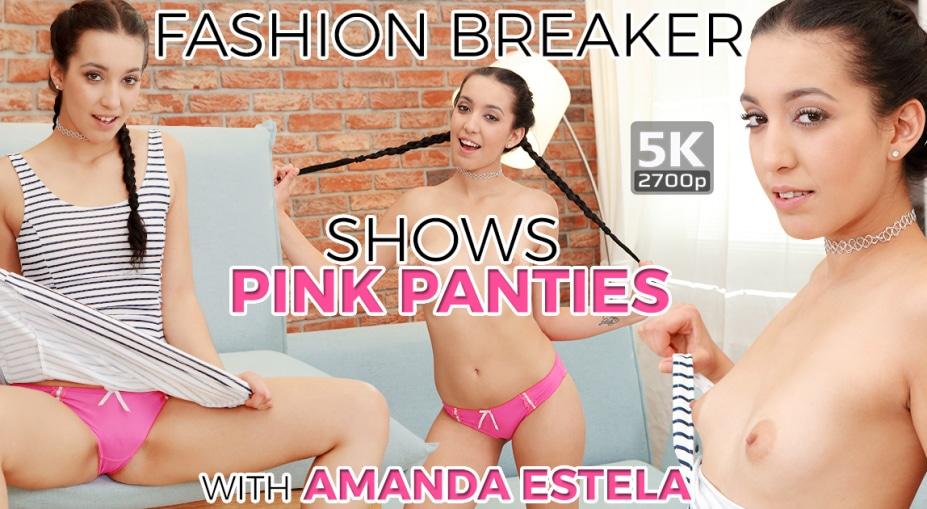 Fashion breaker shows pink panties, Amanda Estela, Jan 26, 2019, 3d vr porno, HQ 1920