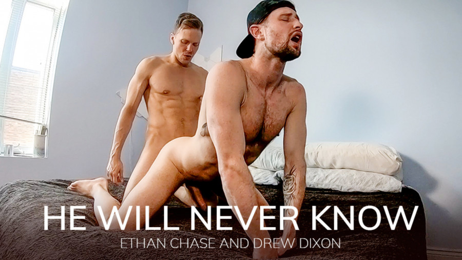 BarebackThatHole - Drew Dixon & Ethan Chase - He Will Never Know