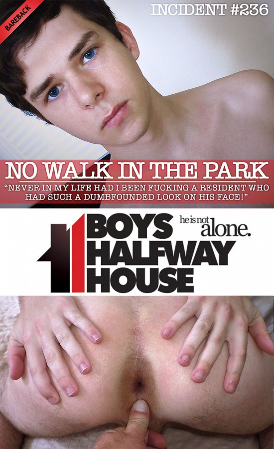 BoysHalfwayHouse - Incident #236 - No Walk In The Park - Dakota Lovell
