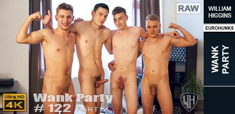 WilliamHiggins - Wank Party #122, Part 2 RAW - WANK PARTY