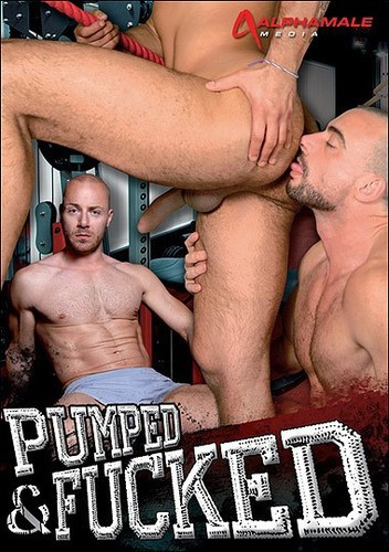 Alphamale - Pumped And Fucked