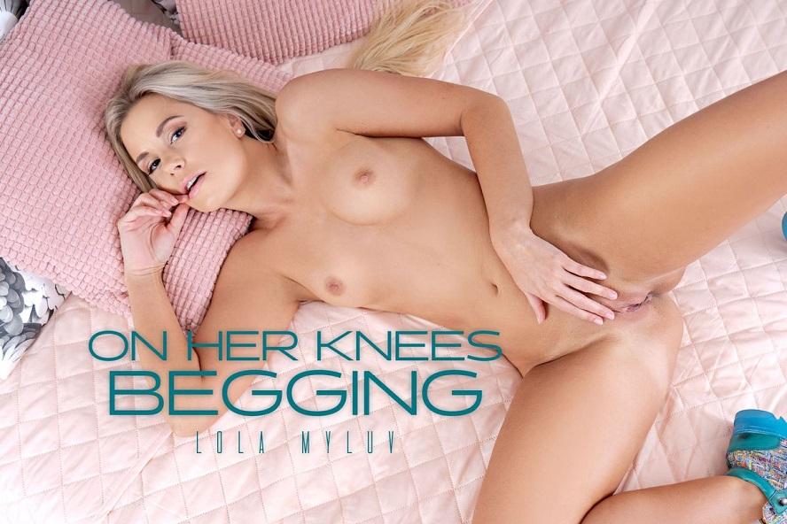 On Her Knees Begging, Lola Myluv, June 03, 2020, 3d vr porno, HQ 2700