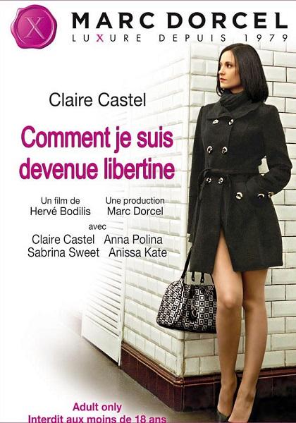 Claire Castel - Comment je suis devenue libertine (Year 2012) (FullHD Rip 1080p) Cover