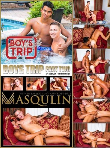 Masqulin - Jay Seabrook & Johnny Hunter - Boys Trip Part 2