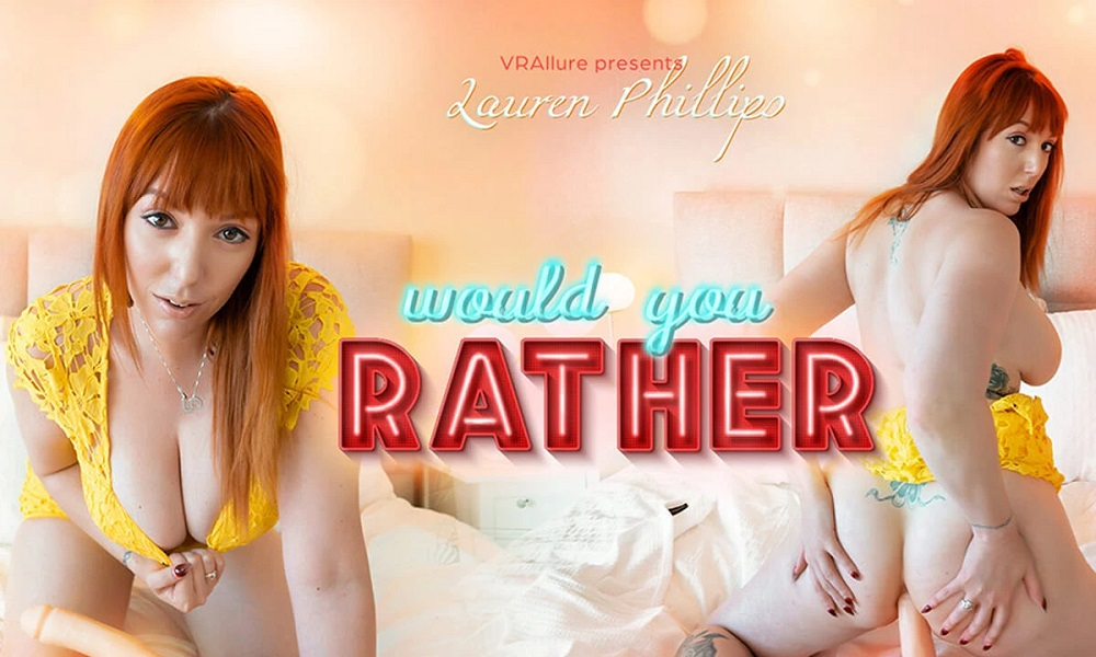Would You Rather? Lauren Phillips, Mar 15, 2021, 3d vr porno, HQ 2700