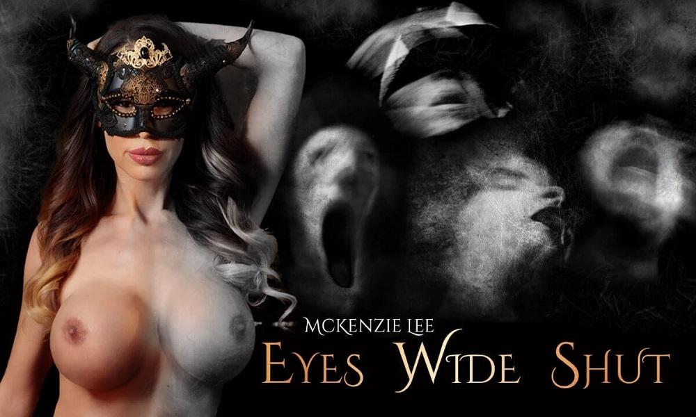 Eyes Wide Shut XXX Parody, McKenzie Lee, Mar 23, 2021, 3d vr porno, HQ 2900
