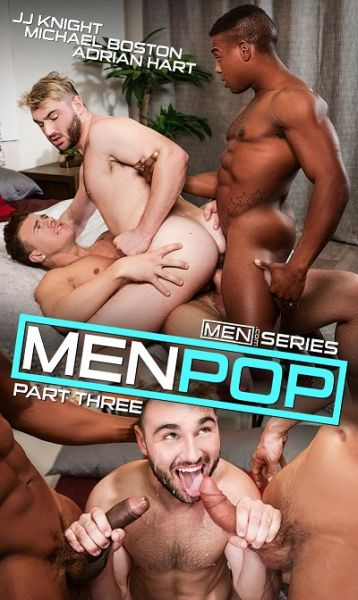 MEN - MenPop - Part 3 - JJ Knight, Adrian Hart, Michael Boston