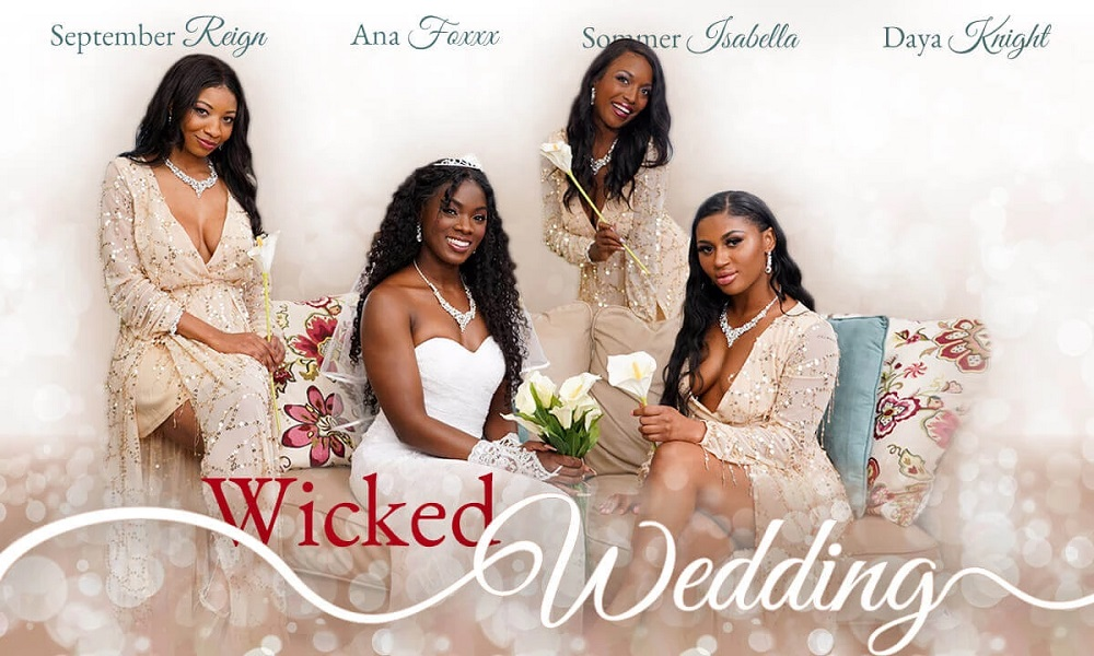 Wicked Wedding, Daya Knight, Ana Foxxx, September Reign, Sommer Isabelle, Apr 15, 2021, 3d vr porno, HQ 2900