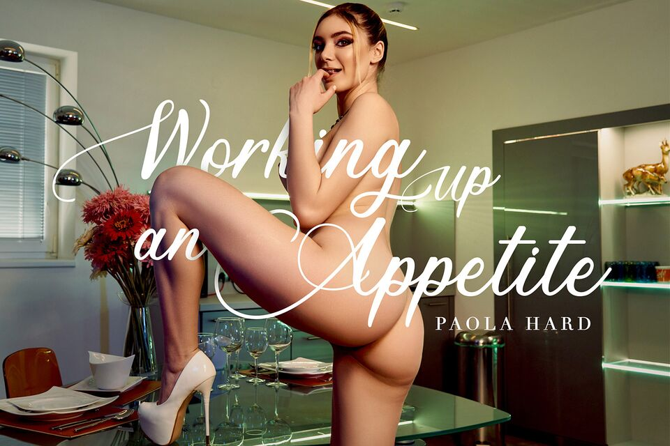 Working Up An Appetite, Paola Hard, May 02, 2021, 3d vr porno, HQ 3584