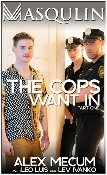 Masqulin - The Cops Want In, Part 1 - Alex Mecum, Leo Louis and Lev Ivankov