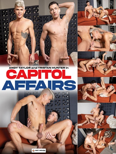 HotHouse - Capitol Affairs - Tristan Hunter & Andy Taylor 1080p