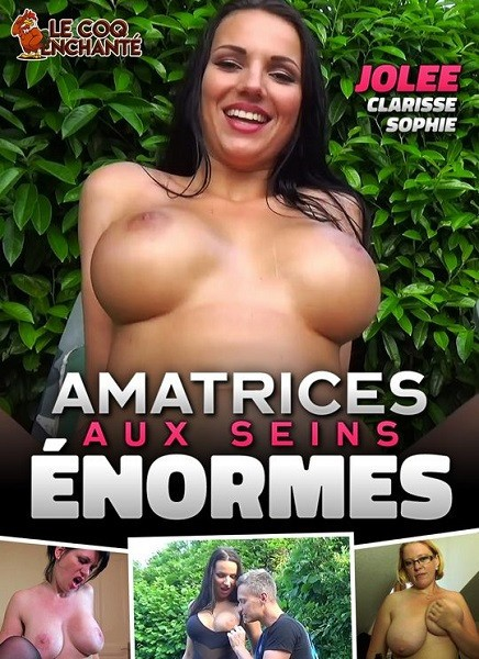 Amatrices aux seins enormes / Amateurs with huge tits (Year 2021 / HD Rip 720p)