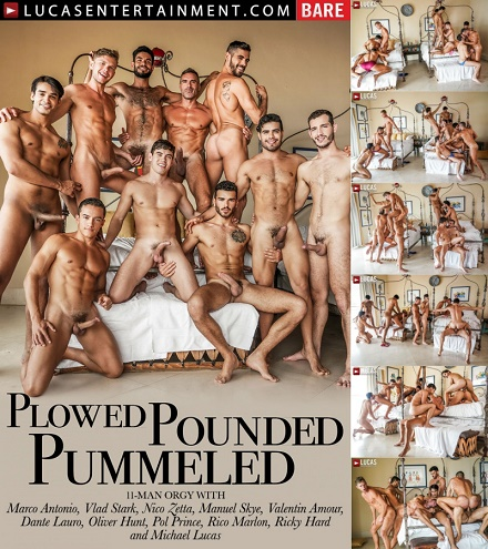 LE - Plowed, Pounded, Pummeled - 11-Man Orgy - Part 02
