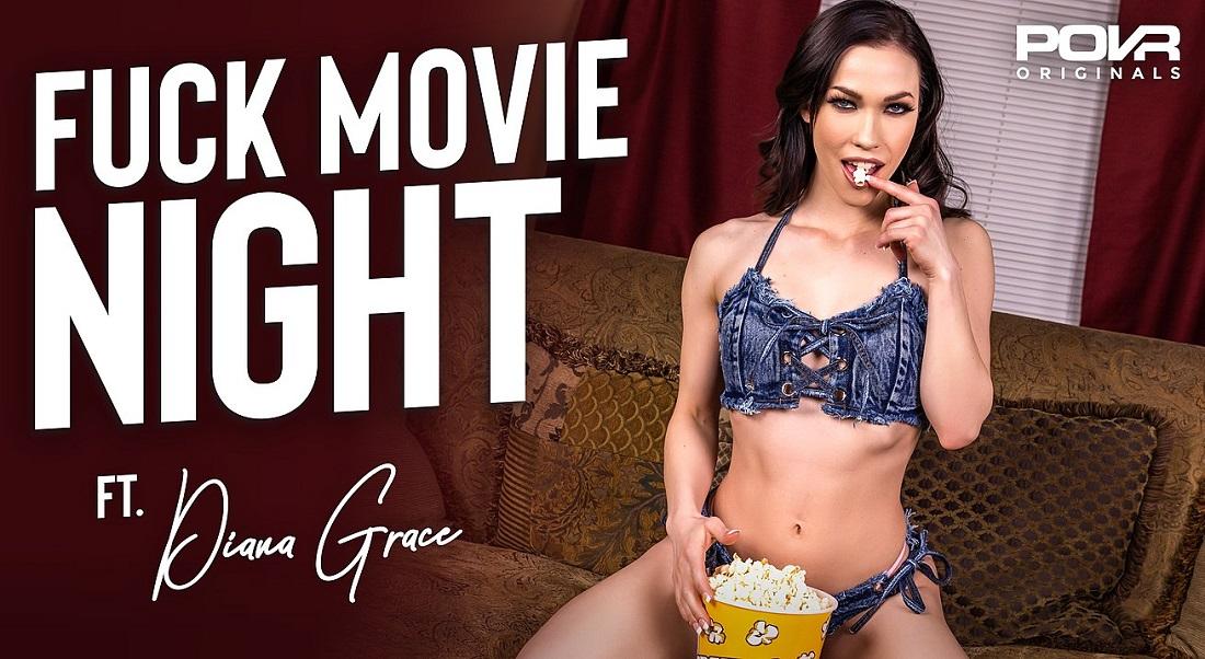 Fuck Movie Night, Diana Grace, 17 March, 2021, 3d vr porno, HQ 3600