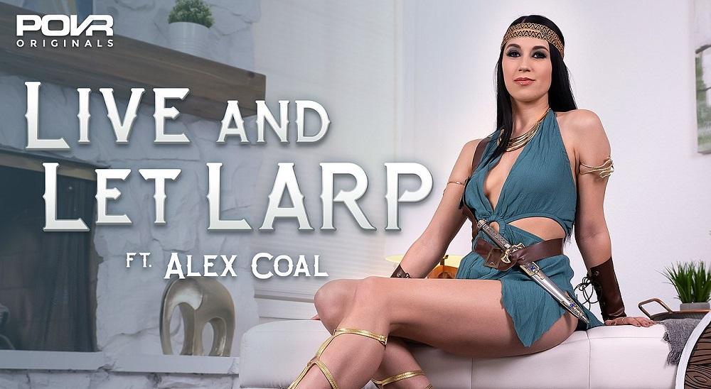 Live And Let LARP, Alex Coal, 5 May, 2021, 3d vr porno, HQ 3600