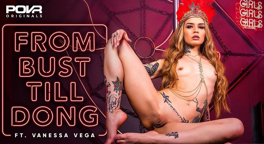 From Bust Till Dong, Vanessa Vega, 28 April, 2021, 3d vr porno, HQ 3600