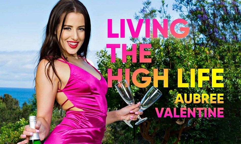 Living the High Life, Aubree Valentine, Jun 22, 2021, 3d vr porno, HQ 2900