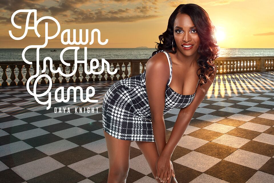 A Pawn In Her Game, Daya Knight, June 21, 2021, 3d vr porno, HQ 3584
