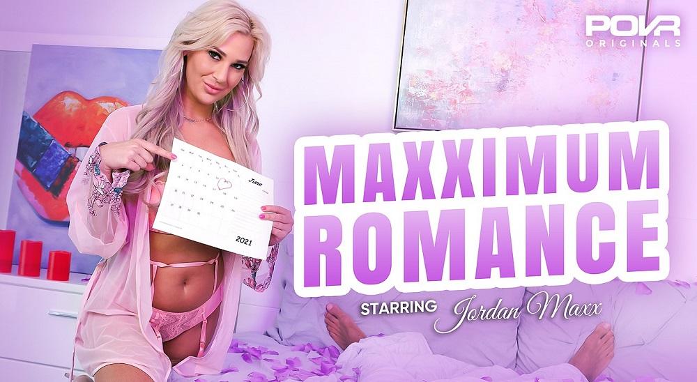 Maxximum Romance, Jordan Maxx, 23 June, 2021, 3d vr porno, HQ 3600