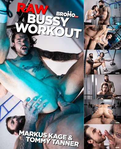 Bromo - Raw Bussy Workout - Tommy Tanner & Markus Kage