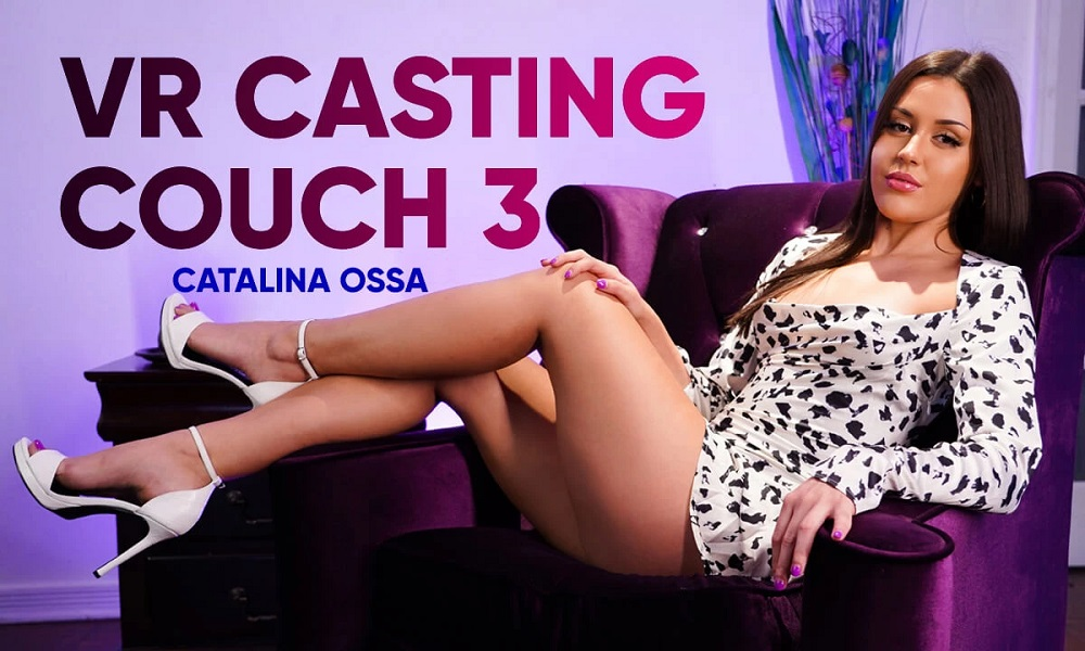 VR Casting Couch 3, Catalina Ossa, Jul 09, 2021, 3d vr porno, HQ 2900