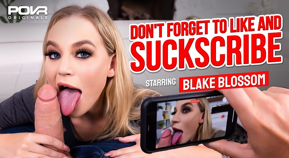 Don't Forget To Like And SUCKscribe, Blake Blossom, 28 July, 2021, 3d vr porno, HQ 3600