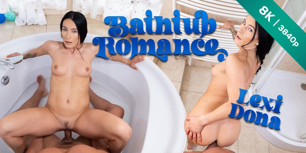 Bathtub Romance, Lexi Dona, 16 Aug 2021, 3d vr porno, HQ 3840