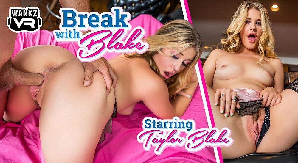 Break With Blake, Taylor Blake, 24 August, 2021, 3d vr porno, HQ 3600