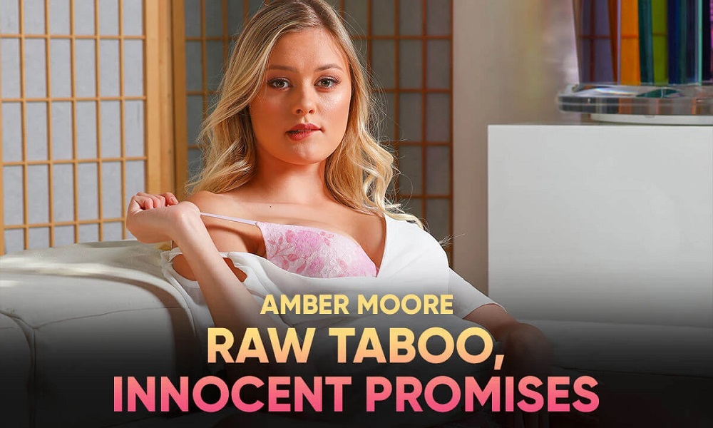 Raw Taboo, Innocent Promises, Amber Moore, 28 August, 2021, 3d vr porno, HQ 2900