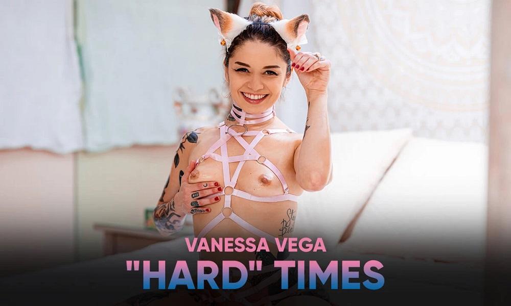 """""""Hard"""" Times, Vanessa Vega, 23 August, 2021, 3d vr porno, HQ 2900"""