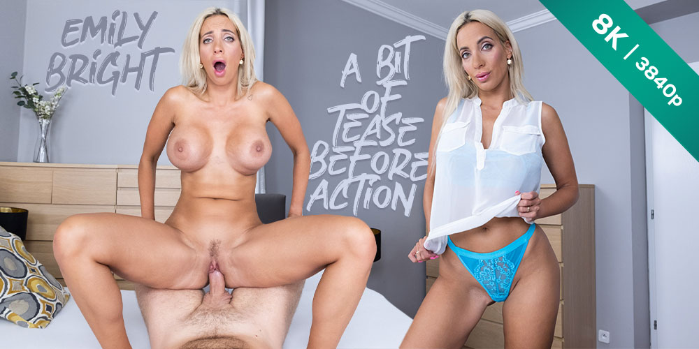 A Bit of Tease Before Action, Emily Bright, 13 Sep 2021, 3d vr porno, HQ 3840