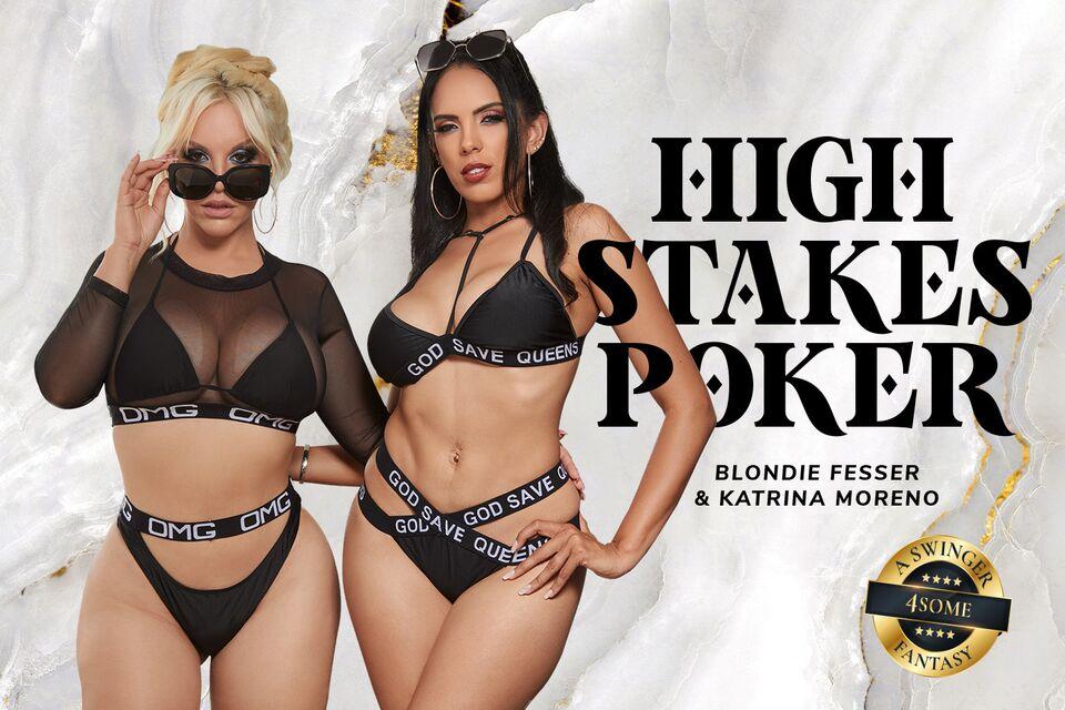 High Stakes Poker, Blondie Fesser, Katrina Moreno, September 07, 2021, 3d vr porno, HQ 3584