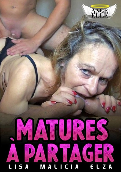 Matures a partager / Matures ready to share (Year 2021 / HD Rip 720p)