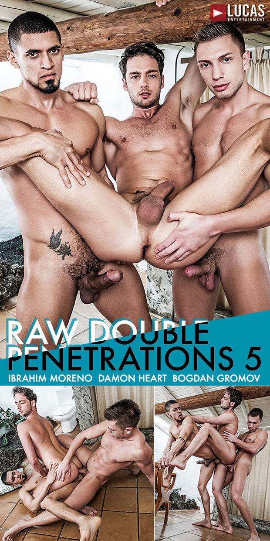 LE – Damon Heart, Ibrahim Moreno, Bogdan Gromov – Raw Double Penetrations 5