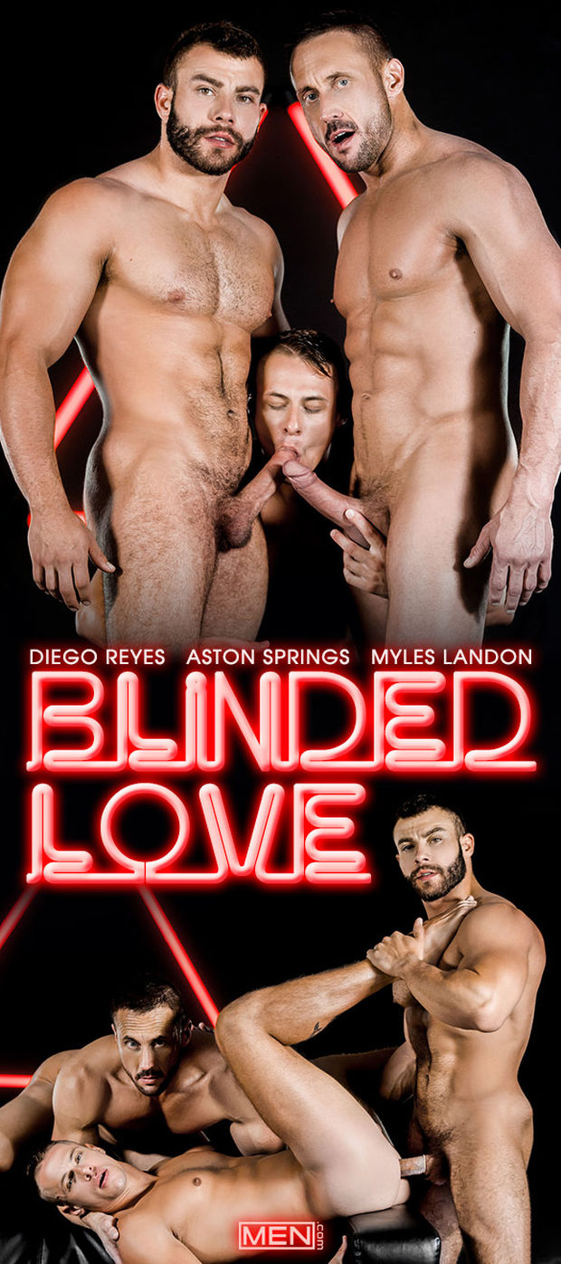 MEN – Diego Reyes, Myles Landon, Aston Springs – Blinded Love