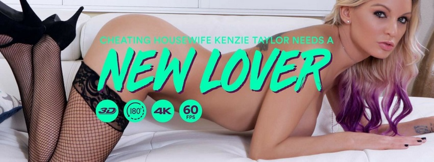 Cheating Housewife Kenzie Taylor Needs a New Lover, Kenzie Taylor, November 17, 2018, 3d vr porno, 1440p
