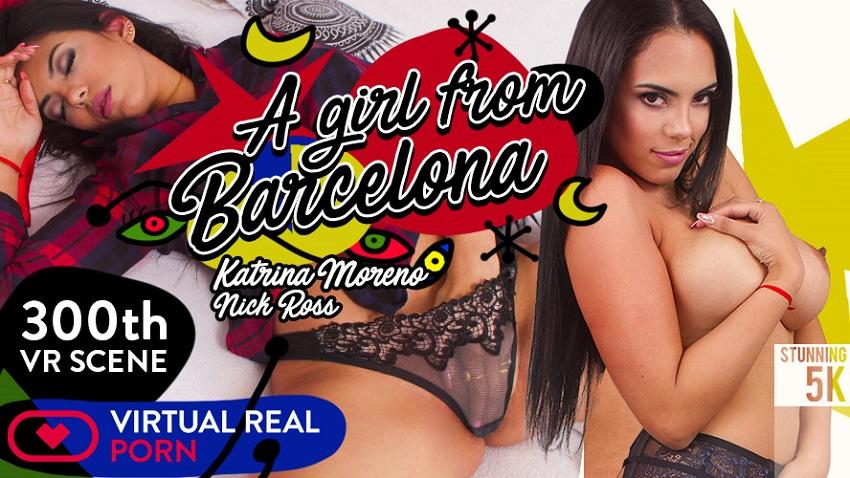 A girl from Barcelona, Katrina Moreno, Mar 2, 2018, 5k 3d vr porno, HQ 2700p