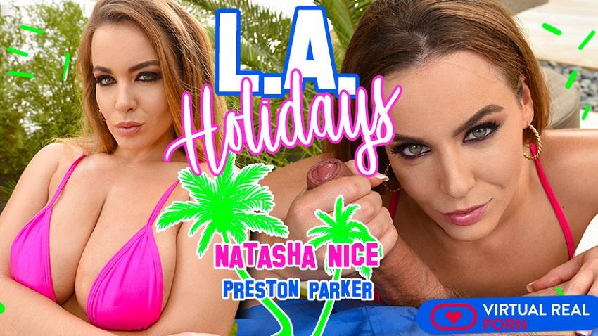 L.A. Holidays, Natasha Nice, Apr 3, 2018, 3d vr porno, HQ 1600p