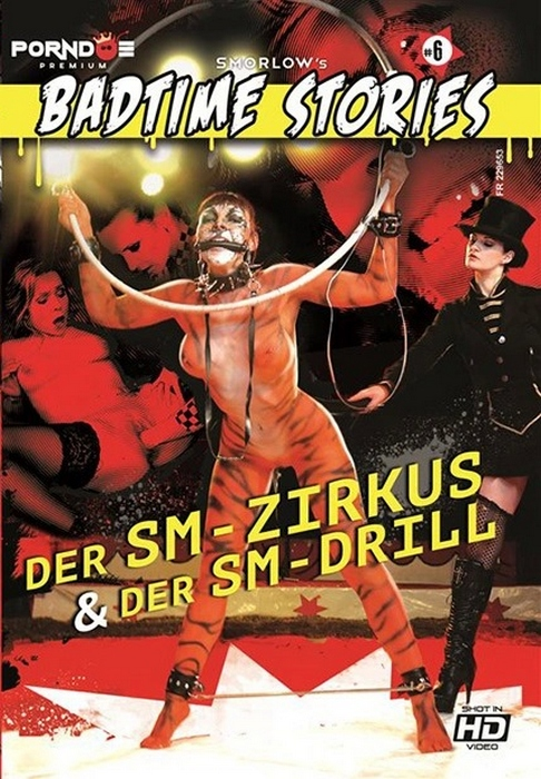 Badtime Stories 6 - Der SM - Zirkus & Der SM - Drill (HD Rip 720p)