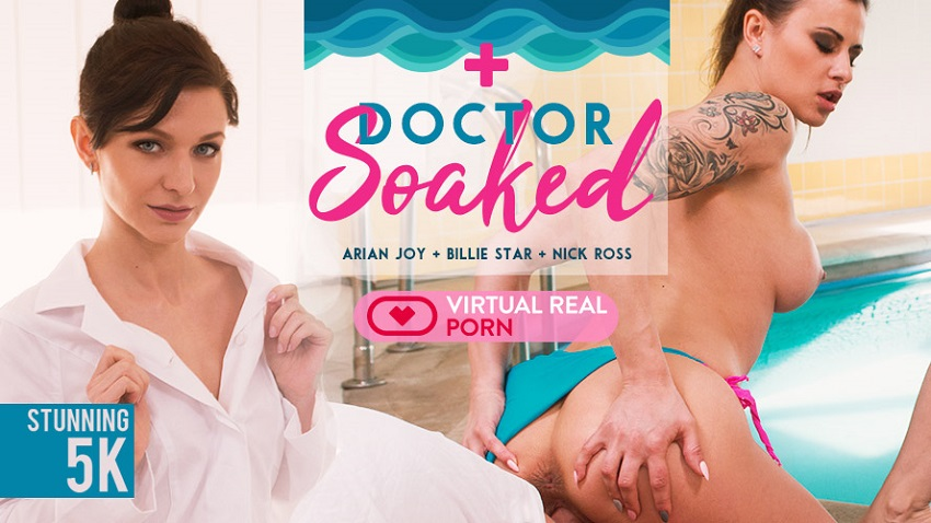 Doctor Soaked, Arian Joy & Billie Star, Apr 19, 2018, 5k 3d vr porno, HQ 2700p