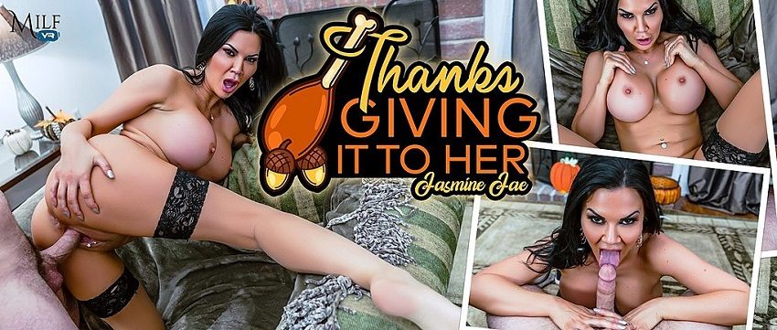 ThanksGIVING it to Her, Jasmine Jae, Nov 23, 2018, 3d vr porno, HQ 2300p