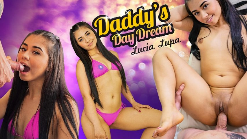 Daddy's Day Dream, Lucia Lupa, Oct 7, 2018, 3d vr porno, HQ 1500p